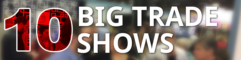 10 Big Trade Shows in July and August 2017