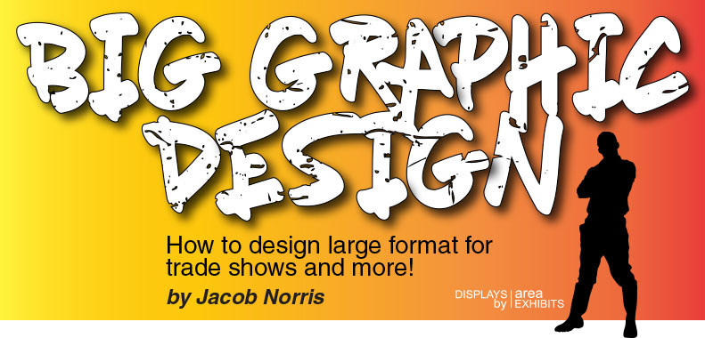 How to Design for Large Format Graphics
