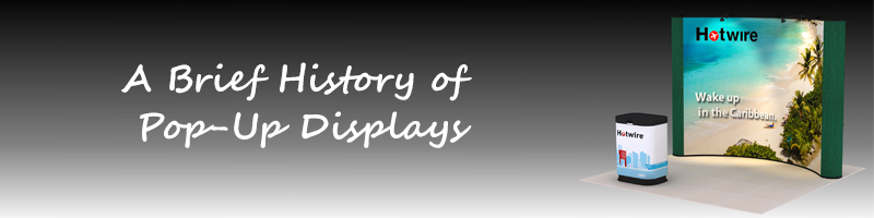 A Brief History of Pop Up Displays