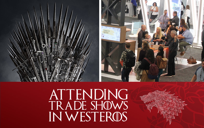 Trade Show Exhibitors and The Game of Thrones