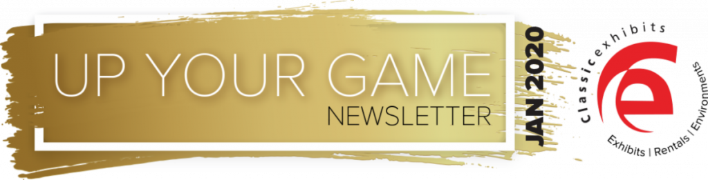 January 2020 Up Your Game Newsletter from Classic Exhibits